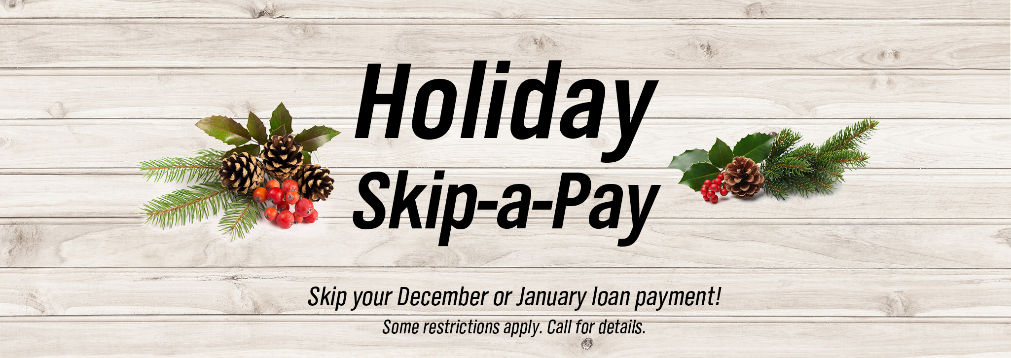 Holiday Skip-A-Pay for December or January
